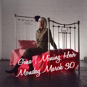 Mon March 30: Gina | Mining Heir: $380,000 p/h
